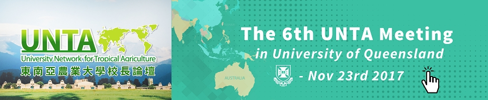另開視窗,The 6th UNTA Meeting in University of Queensland, Nov. 23rd 2017 東南亞農業大學校長論壇