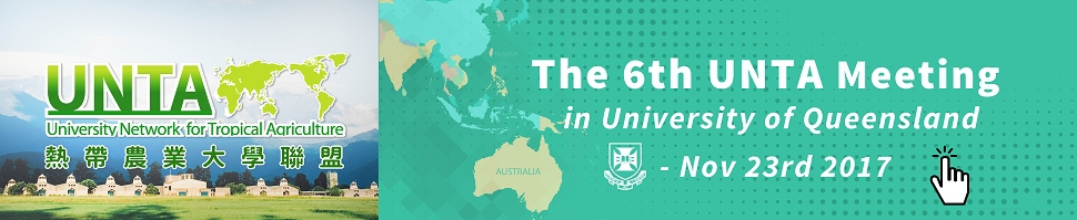 另開視窗,The 6th UNTA Meeting in University of Queensland, Nov. 23rd 2017 熱帶農業大學聯盟